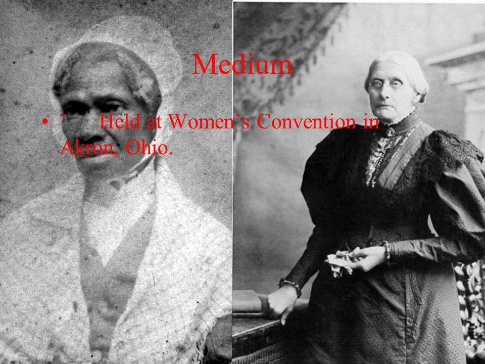 Medium ¨ Held at Women's Convention in Akron, Ohio.