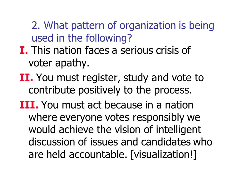 2.What pattern of organization is being used in the following.