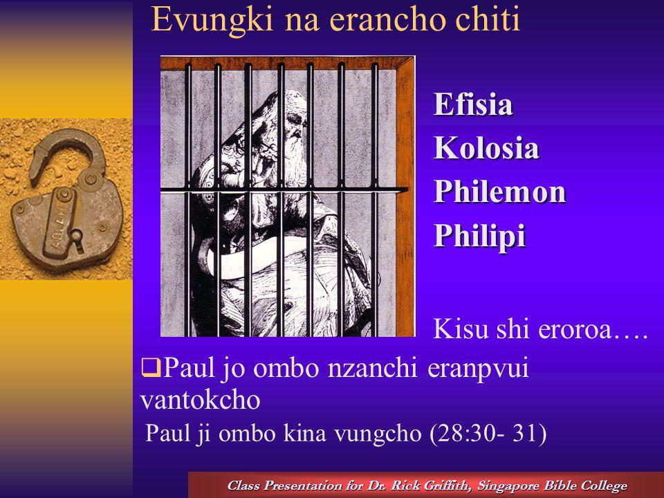 Evungki na erancho chiti Efisia Kolosia Philemon Philipi Efisia Kolosia Philemon Philipi Kisu shi eroroa….  Paul jo ombo nzanchi eranpvui vantokcho C