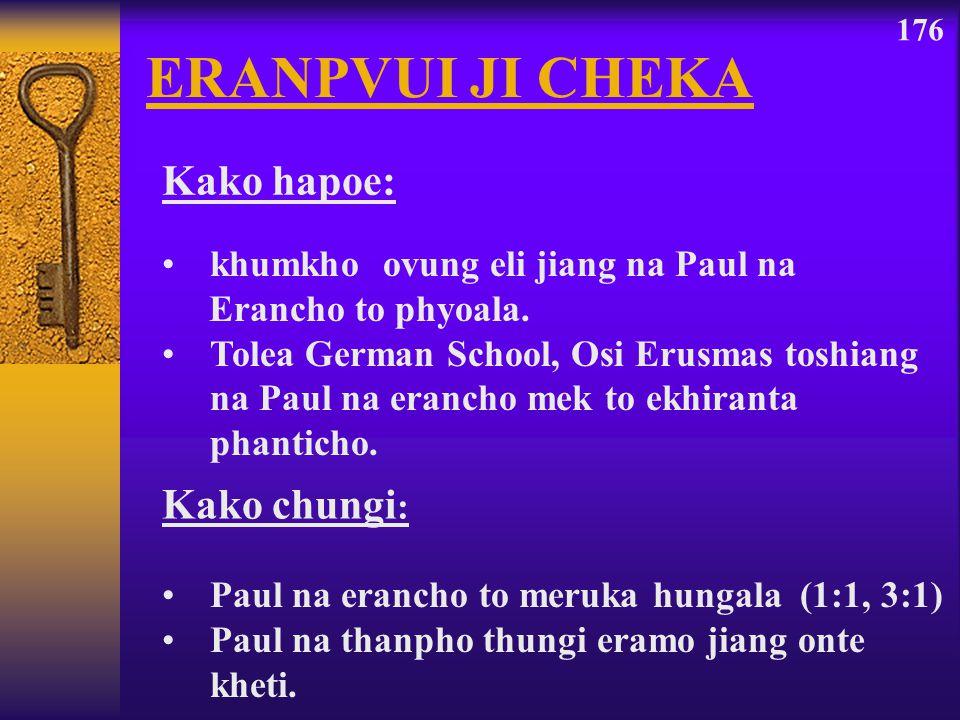 Paul na erancho to meruka hungala (1:1, 3:1) Paul na thanpho thungi eramo jiang onte kheti. khumkho ovung eli jiang na Paul na Erancho to phyoala. Tol