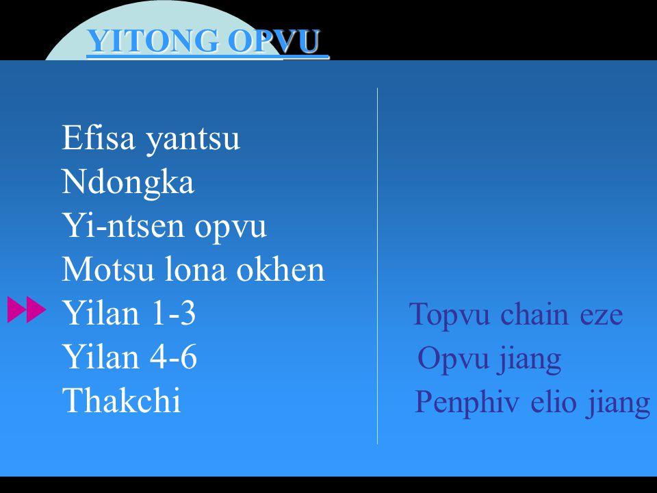 YITONG OPVU Efisa yantsu Ndongka Yi-ntsen opvu Motsu lona okhen Yilan 1-3 Topvu chain eze Yilan 4-6 Opvu jiang Thakchi Penphiv elio jiang