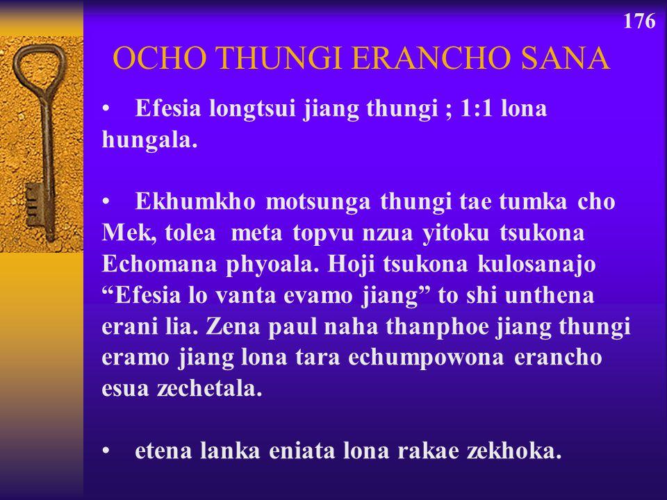 OCHO THUNGI ERANCHO SANA 176 Efesia longtsui jiang thungi ; 1:1 lona hungala. Ekhumkho motsunga thungi tae tumka cho Mek, tolea meta topvu nzua yitoku