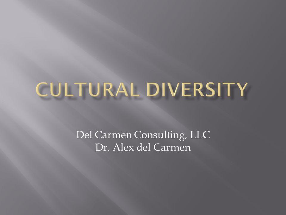 Del Carmen Consulting, LLC Dr. Alex del Carmen