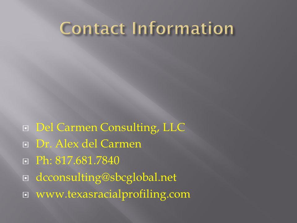  Del Carmen Consulting, LLC  Dr. Alex del Carmen  Ph: 817.681.7840  dcconsulting@sbcglobal.net  www.texasracialprofiling.com