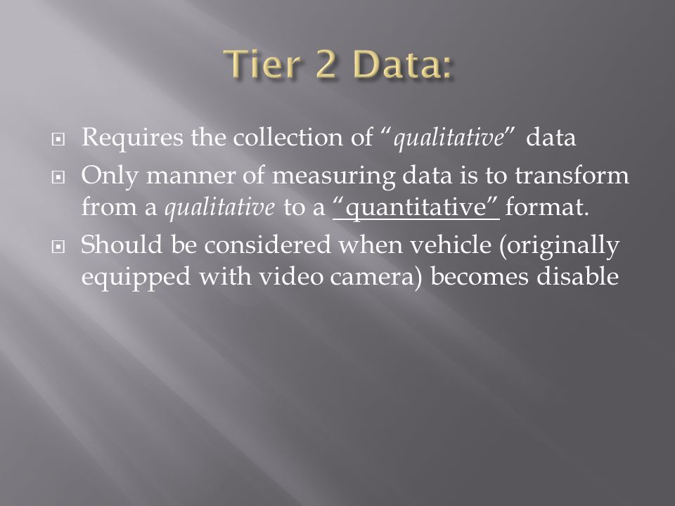 """ Requires the collection of """" qualitative """" data  Only manner of measuring data is to transform from a qualitative to a """"quantitative"""" format.  Sho"""