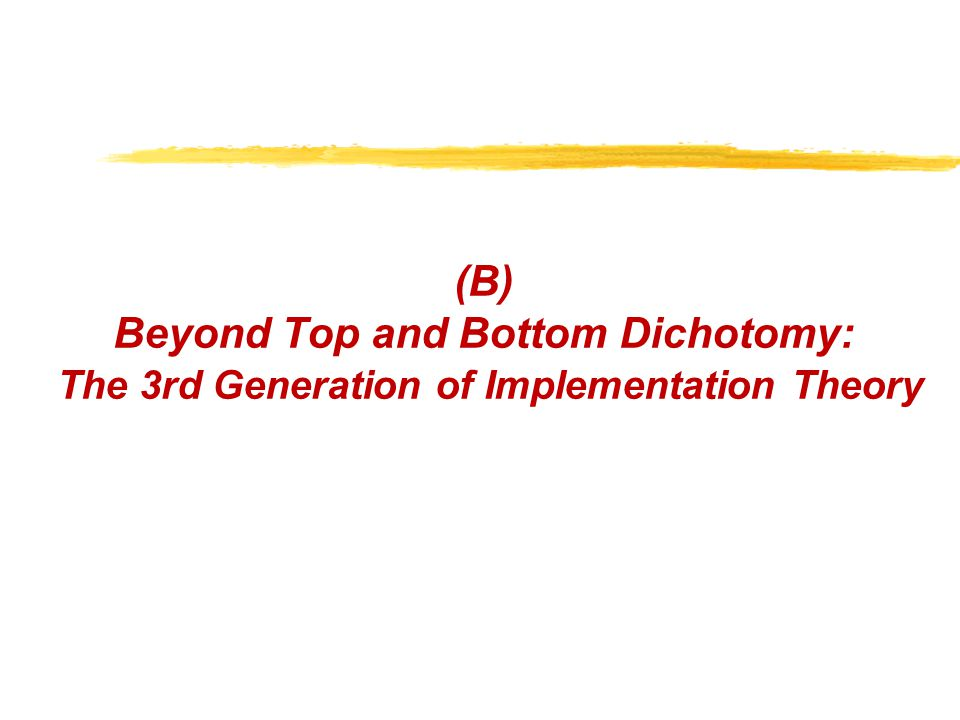 (B) Beyond Top and Bottom Dichotomy: The 3rd Generation of Implementation Theory