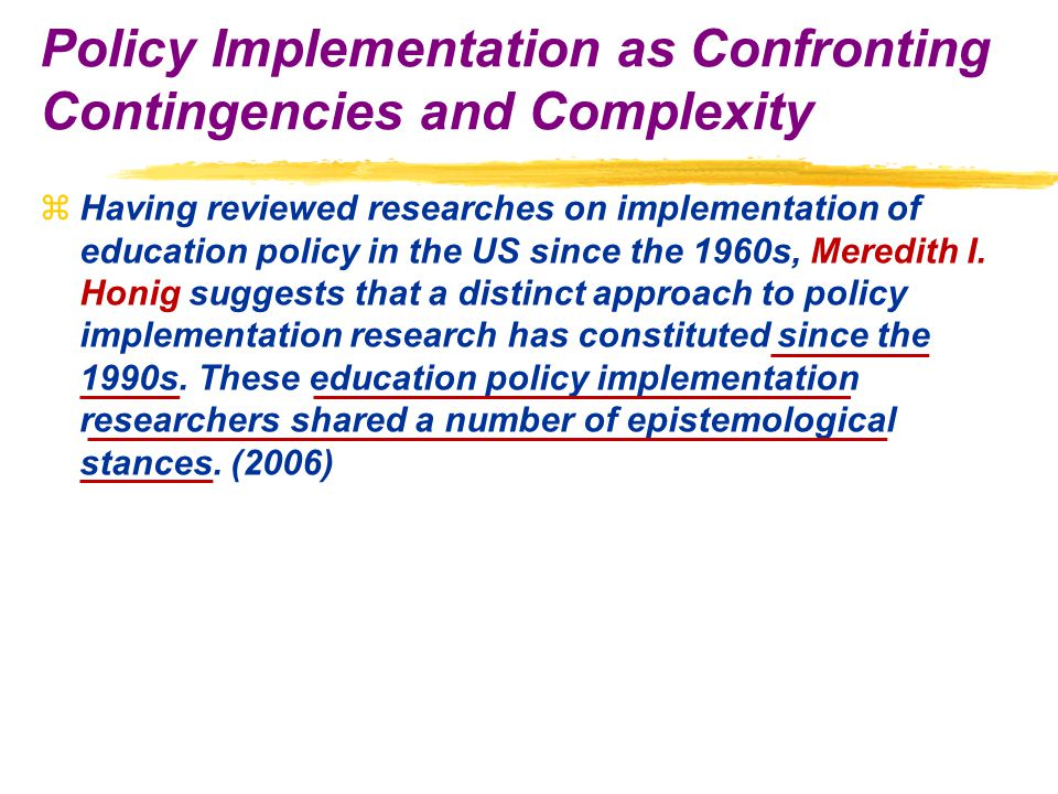 zHaving reviewed researches on implementation of education policy in the US since the 1960s, Meredith I.