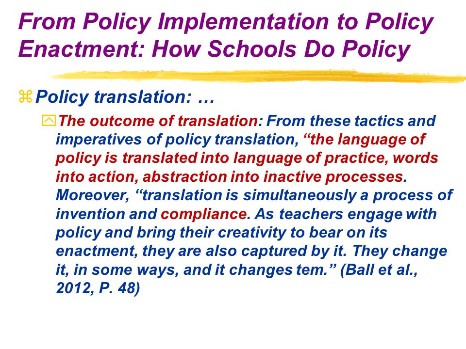 zPolicy translation: … yThe outcome of translation: From these tactics and imperatives of policy translation, the language of policy is translated into language of practice, words into action, abstraction into inactive processes.