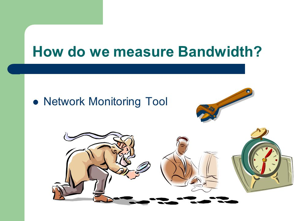 How do we measure Bandwidth? Network Monitoring Tool