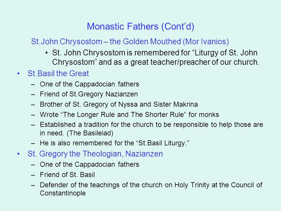"""Monastic Fathers (Cont'd) St.John Chrysostom – the Golden Mouthed (Mor Ivanios) St. John Chrysostom is remembered for """"Liturgy of St. John Chrysostom"""""""