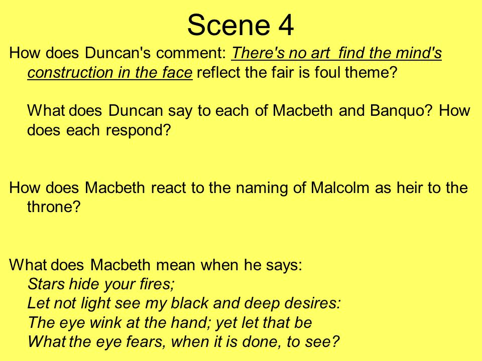 Scene 4 How does Duncan s comment: There s no art find the mind s construction in the face reflect the fair is foul theme.