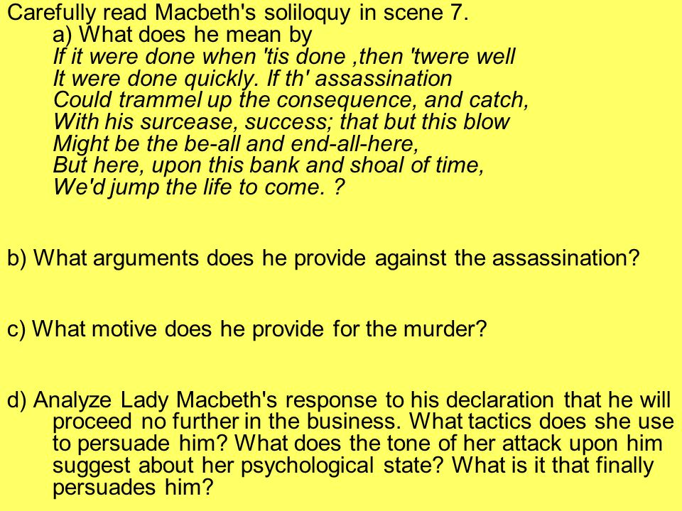 Carefully read Macbeth s soliloquy in scene 7.
