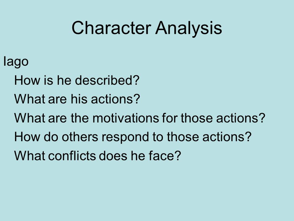 Character Analysis Iago How is he described.What are his actions.