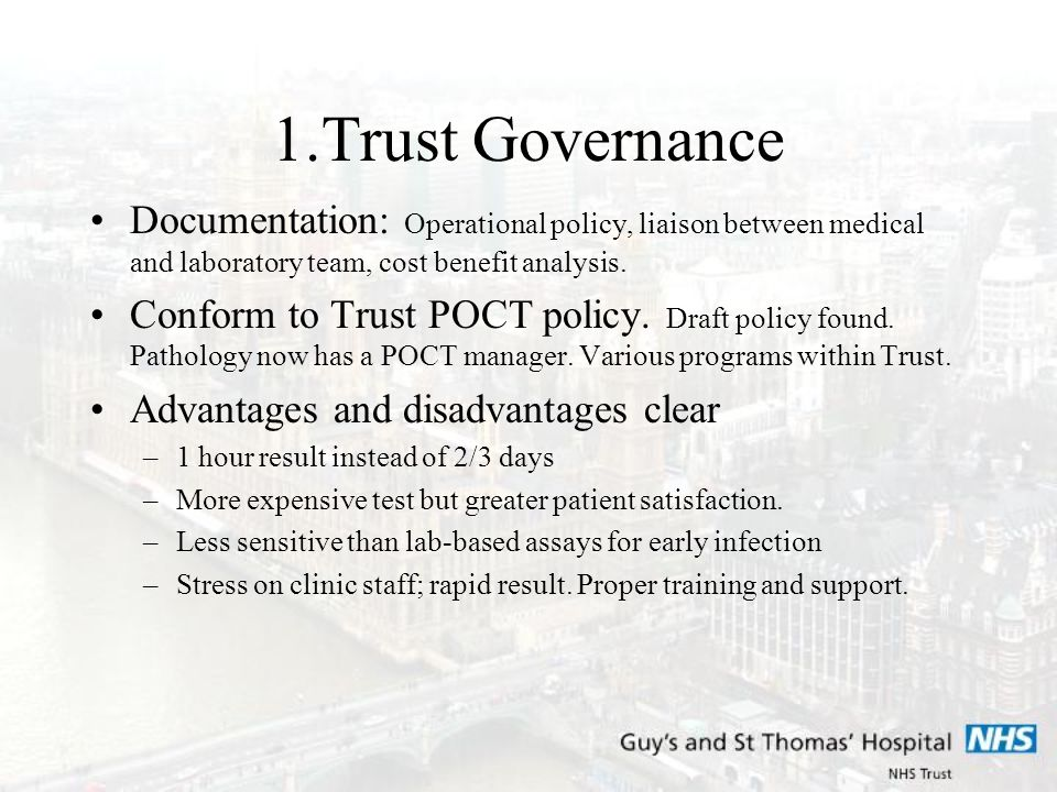 1.Trust Governance Documentation: Operational policy, liaison between medical and laboratory team, cost benefit analysis.