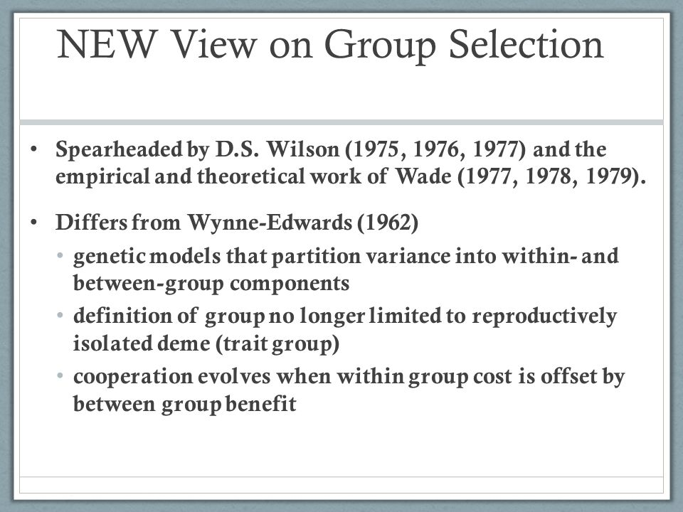 NEW View on Group Selection Spearheaded by D.S.