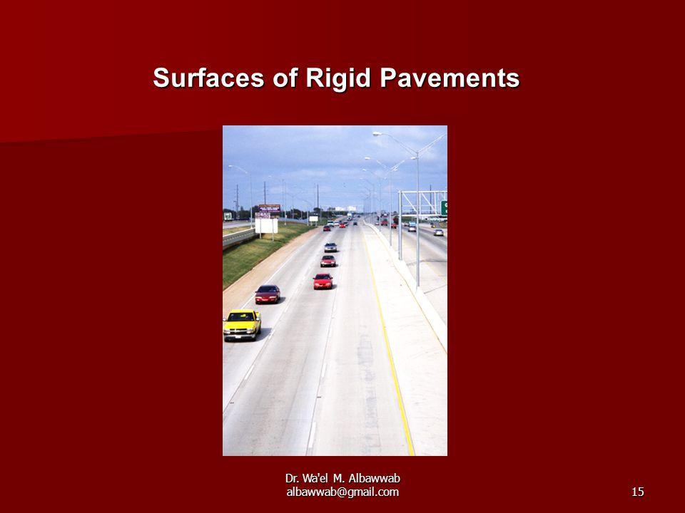Dr. Wa el M. Albawwab albawwab@gmail.com15 Surfaces of Rigid Pavements