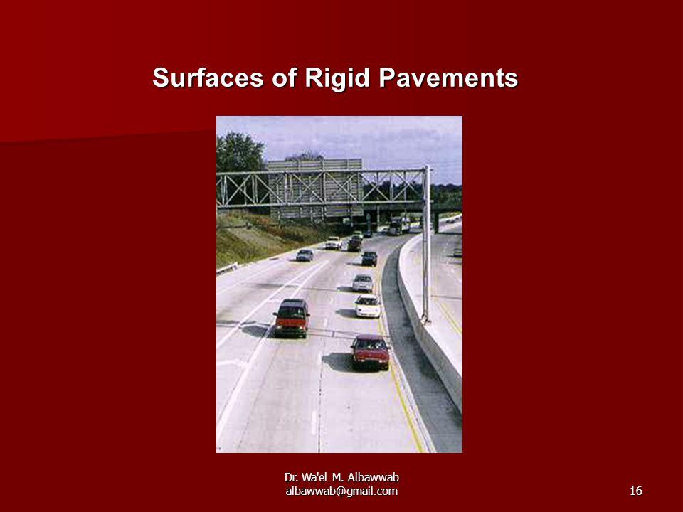 Dr. Wa el M. Albawwab albawwab@gmail.com16 Surfaces of Rigid Pavements