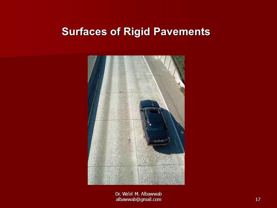 Dr. Wa el M. Albawwab albawwab@gmail.com17 Surfaces of Rigid Pavements