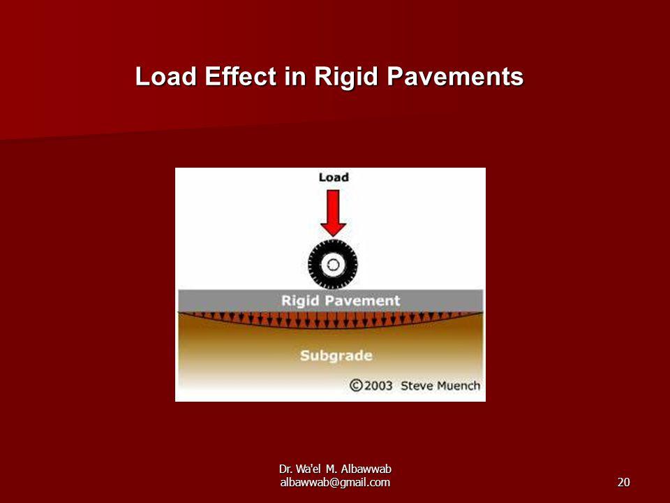 Dr. Wa'el M. Albawwab albawwab@gmail.com20 Load Effect in Rigid Pavements