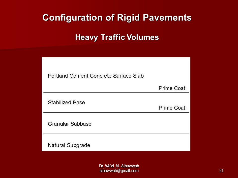 Dr. Wa'el M. Albawwab albawwab@gmail.com21 Configuration of Rigid Pavements Heavy Traffic Volumes