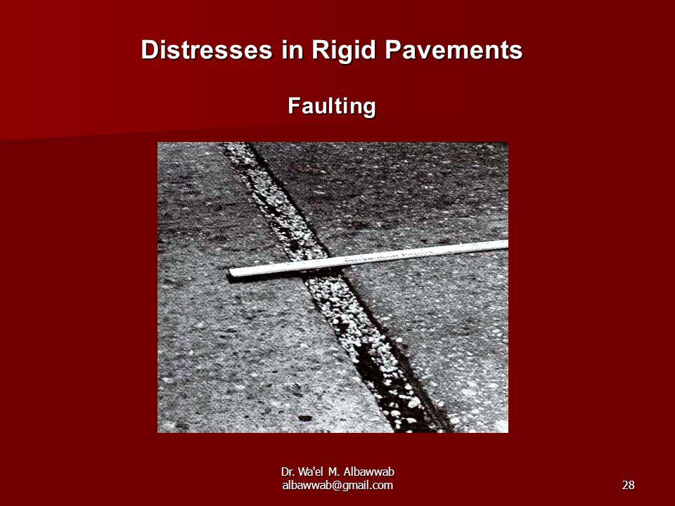 Dr. Wa el M. Albawwab albawwab@gmail.com28 Distresses in Rigid Pavements Faulting