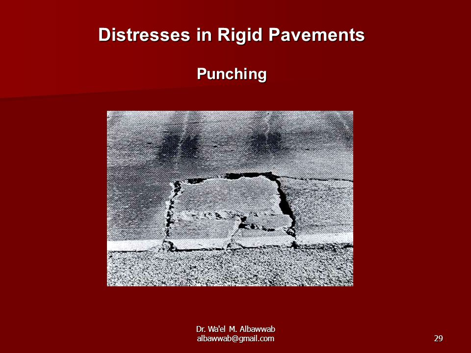 Dr. Wa el M. Albawwab albawwab@gmail.com29 Distresses in Rigid Pavements Punching