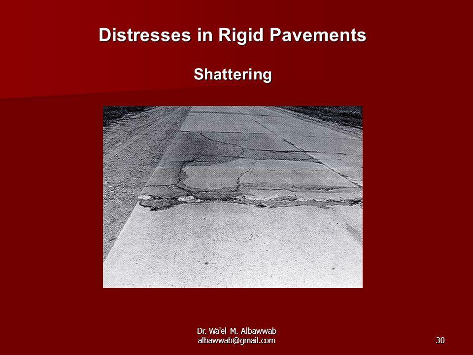 Dr. Wa'el M. Albawwab albawwab@gmail.com30 Distresses in Rigid Pavements Shattering