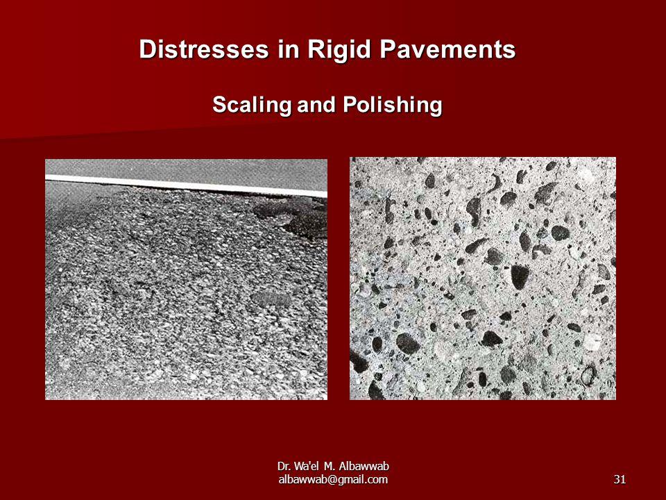 Dr. Wa el M. Albawwab albawwab@gmail.com31 Distresses in Rigid Pavements Scaling and Polishing