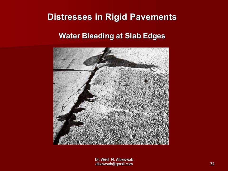 Dr. Wa'el M. Albawwab albawwab@gmail.com32 Distresses in Rigid Pavements Water Bleeding at Slab Edges