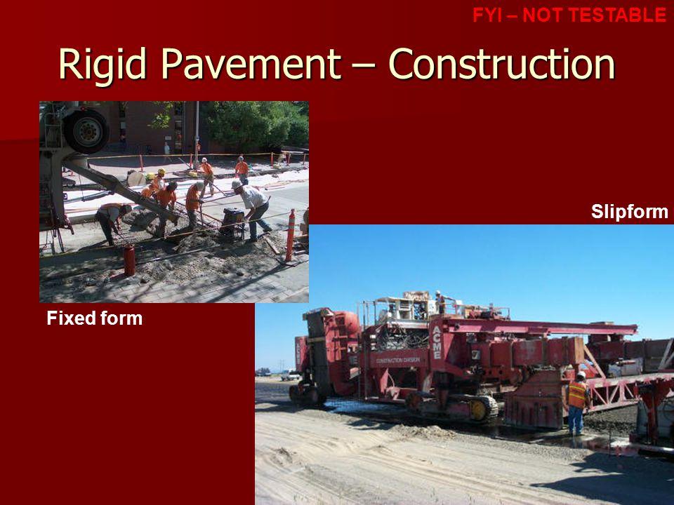 Dr. Wa'el M. Albawwab albawwab@gmail.com39 Rigid Pavement – Construction Slipform Fixed form FYI – NOT TESTABLE