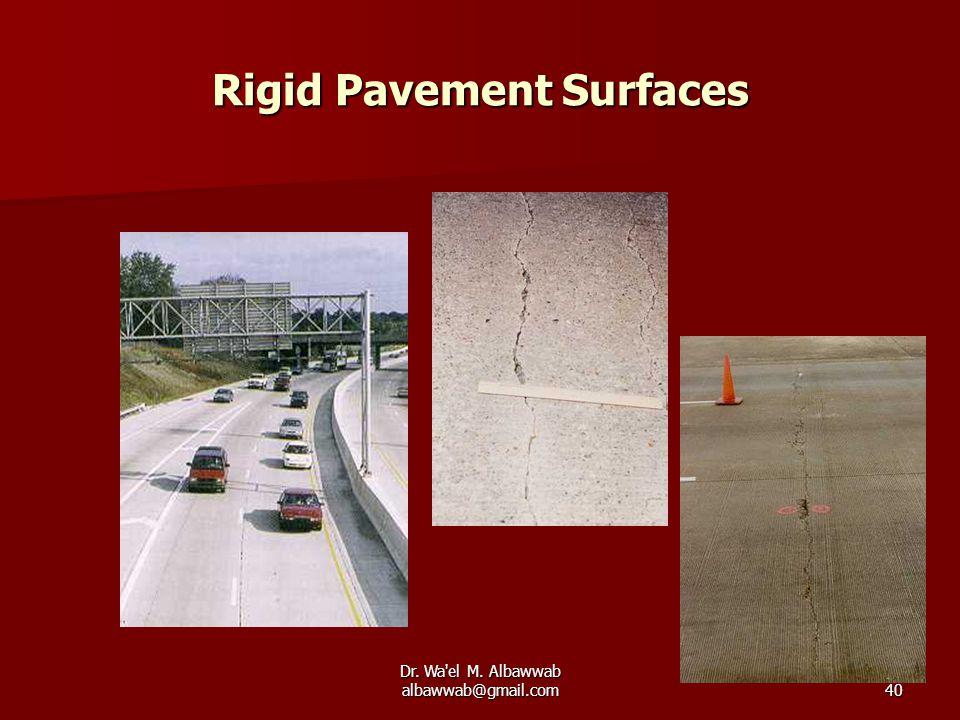 Dr. Wa'el M. Albawwab albawwab@gmail.com40 Rigid Pavement Surfaces
