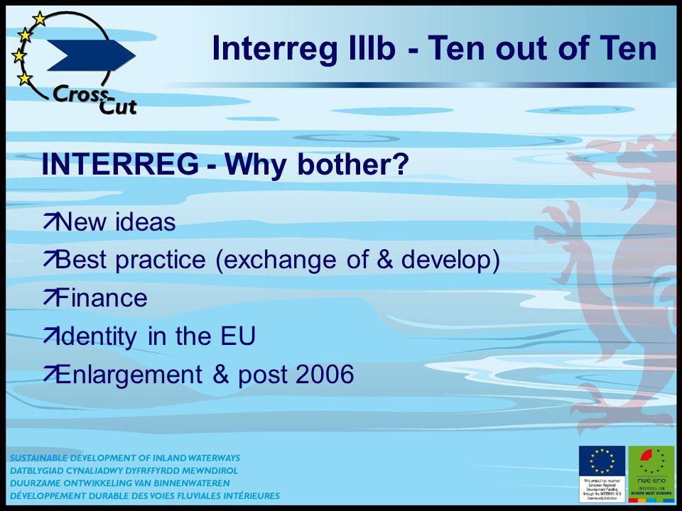 Interreg IIIb - Ten out of Ten INTERREG - Why bother.