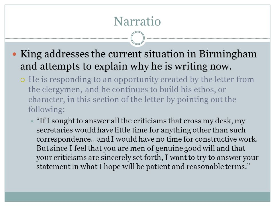 Narratio King addresses the current situation in Birmingham and attempts to explain why he is writing now.  He is responding to an opportunity create