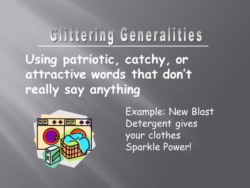 Example: New Blast Detergent gives your clothes Sparkle Power.
