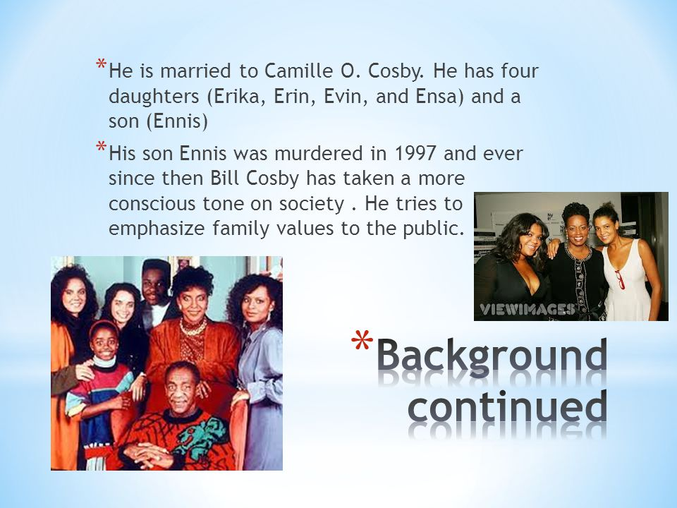 * He is married to Camille O. Cosby.