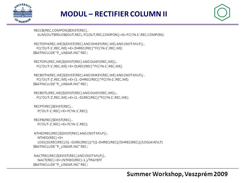 Summer Workshop, Veszprém 2009 MODUL – RECTIFIER COLUMN II RECCB(REC,COMPON)$EXIST(REC)..