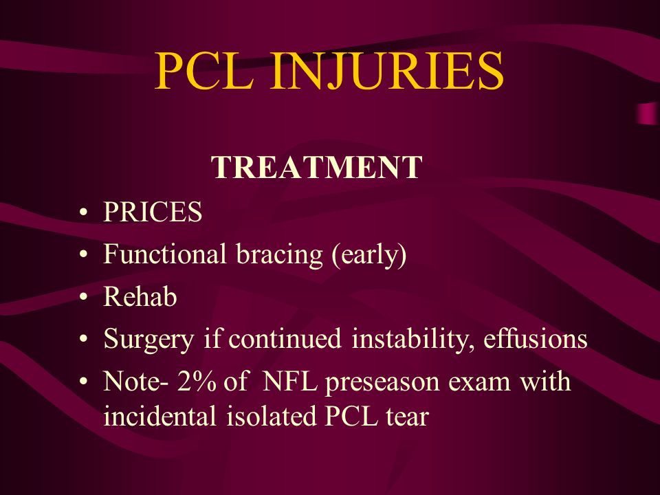 PCL INJURIES PHYSICAL EXAM + Effusion + Posterior drawer test + Posterior sag sign False positive Lachman test Common to have isolated injuries