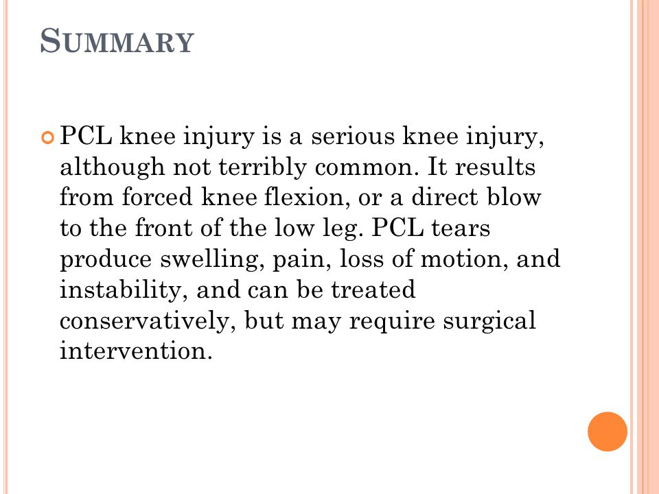 S UMMARY PCL knee injury is a serious knee injury, although not terribly common.
