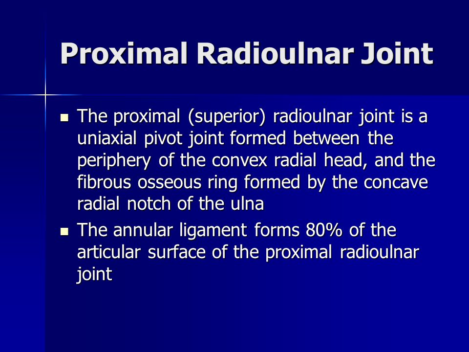 Proximal Radioulnar Joint The proximal (superior) radioulnar joint is a uniaxial pivot joint formed between the periphery of the convex radial head, a