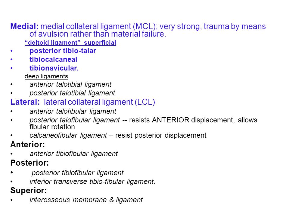 Medial: medial collateral ligament (MCL); very strong, trauma by means of avulsion rather than material failure.