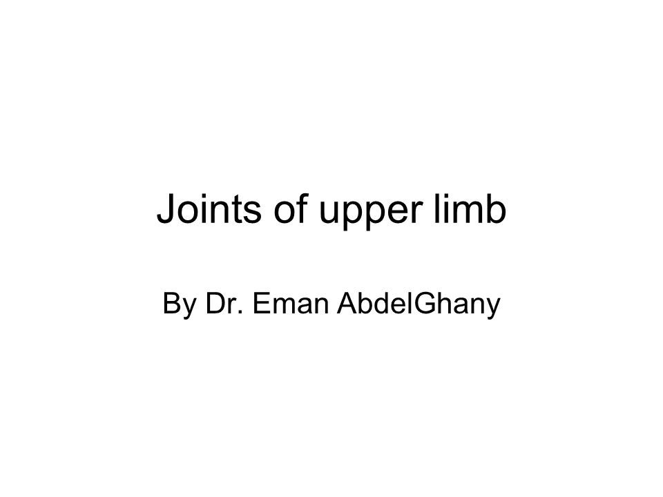Joints of Upper Extremity 1-Sternoclavicular –Synovial-saddle 2- Acromioclavicular –Synovial-plane 3- Glenohumeral joint(shoulder) –Synovial-ball&socket