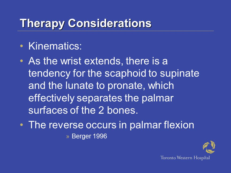 Therapy Considerations Kinematics: As the wrist extends, there is a tendency for the scaphoid to supinate and the lunate to pronate, which effectively separates the palmar surfaces of the 2 bones.