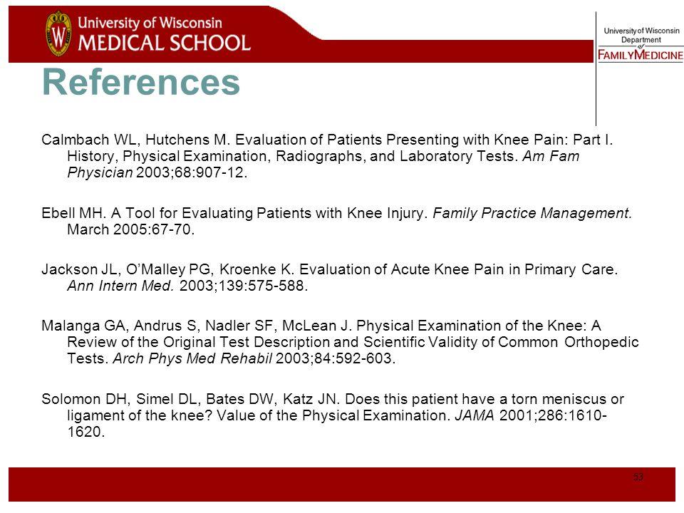54 Video of Knee Exam http://www.fammed.wisc.edu/our-department/media/musculoskeletal