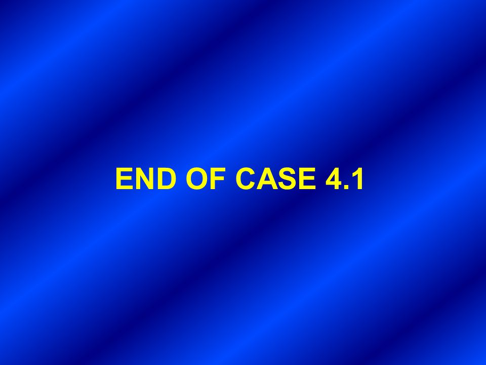 END OF CASE 4.1