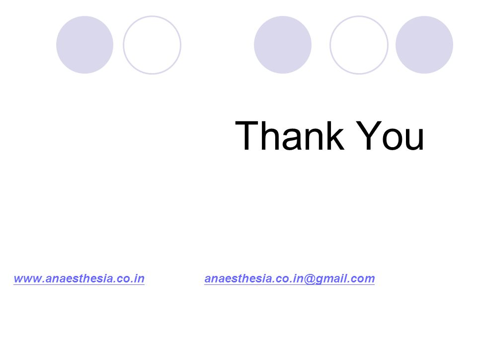 Thank You www.anaesthesia.co.inwww.anaesthesia.co.in anaesthesia.co.in@gmail.comanaesthesia.co.in@gmail.com