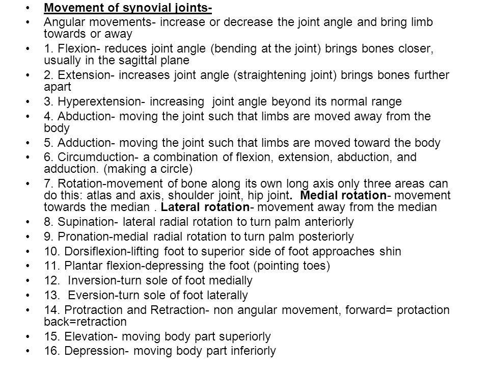 Movement of synovial joints- Angular movements- increase or decrease the joint angle and bring limb towards or away 1. Flexion- reduces joint angle (b