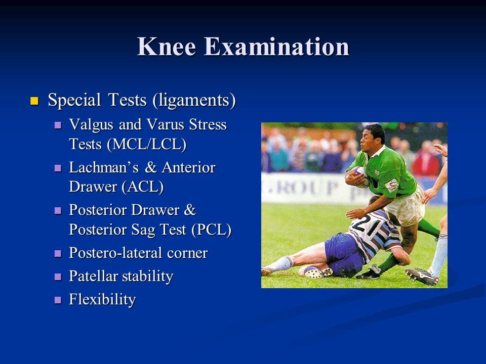 Knee Examination ROM ROM Flexion: 130°/135° Flexion: 130°/135° Extension: 0° to -10° Extension: 0° to -10° Internal Rotation: 10° Internal Rotation: 1