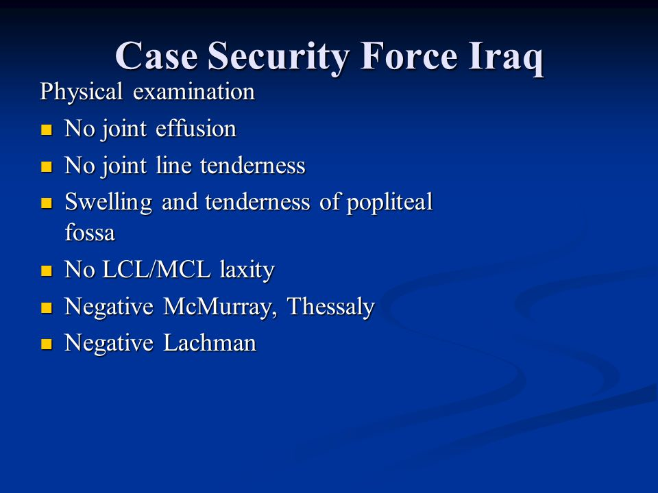 Case Security Force Iraq 37 y/o male security forces Master Chief c/o knee pain and giving out after tripping over a wire and falling onto a gear lock