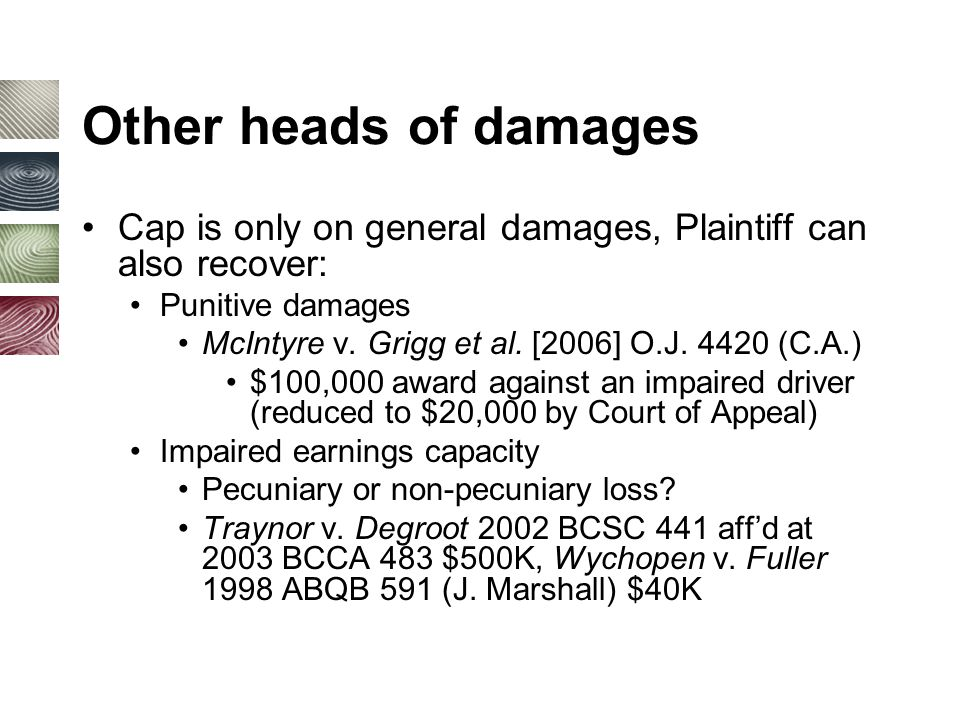 Other heads of damages Cap is only on general damages, Plaintiff can also recover: Punitive damages McIntyre v.