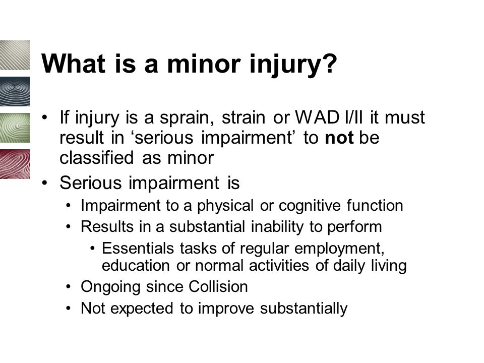 What is a minor injury.
